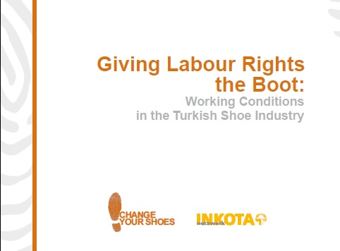 Giving Labour Rights the Boot: Working Conditions in the Turkish Shoe Industry