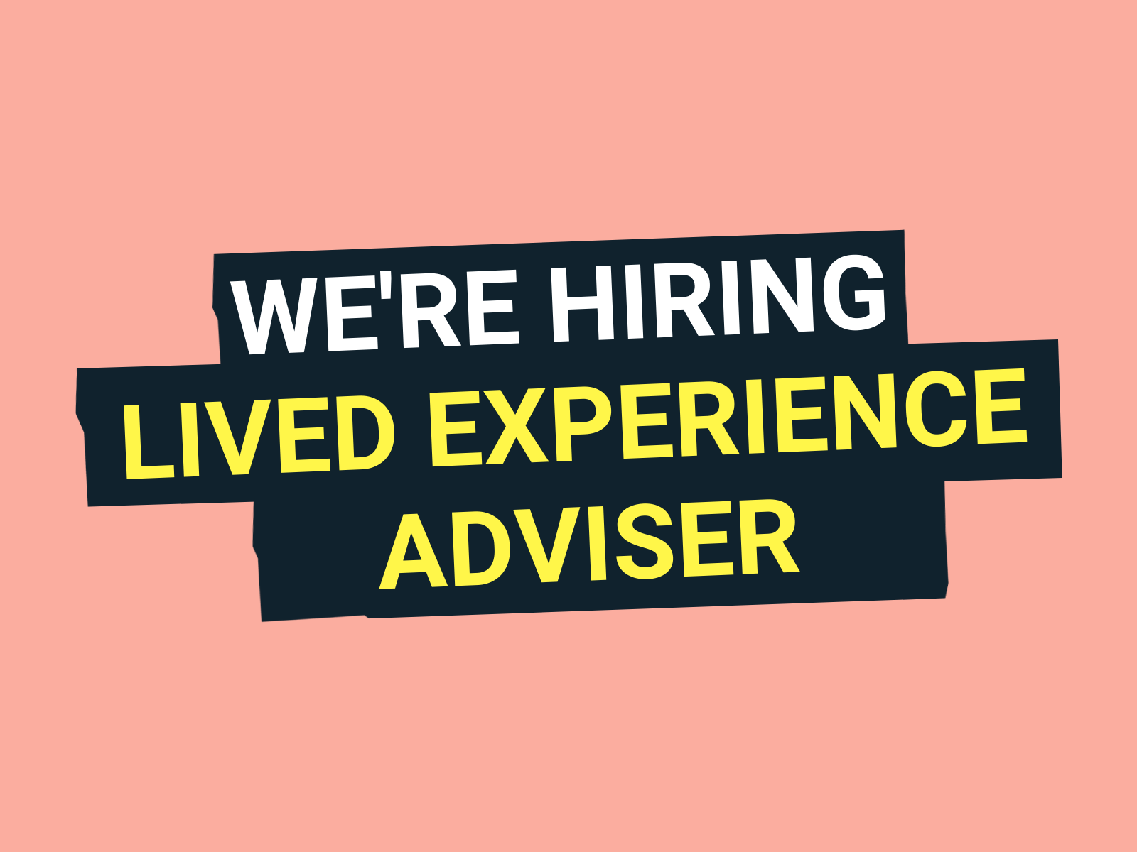 We're hiring: Lived Experience Adviser